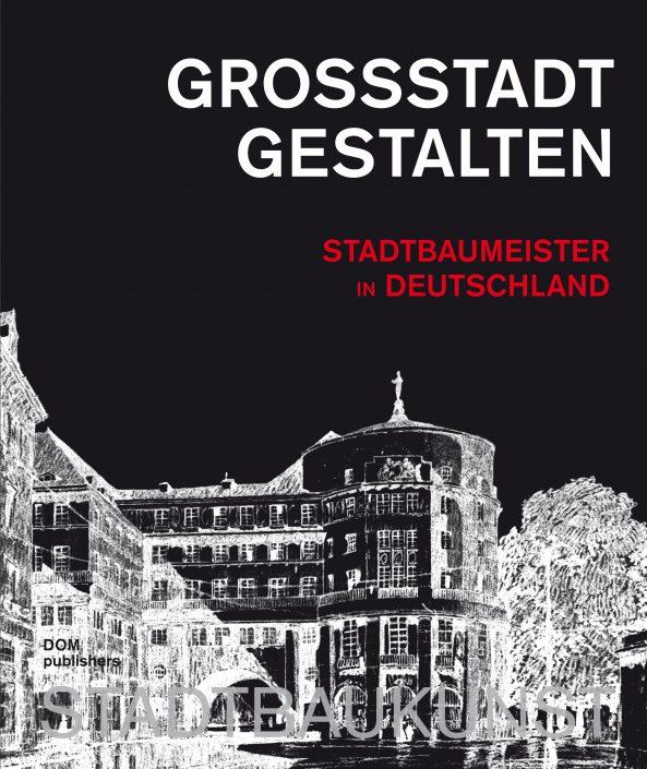 http://www.stadtbaukunst.de/publikationen/grossstadt-gestalten/