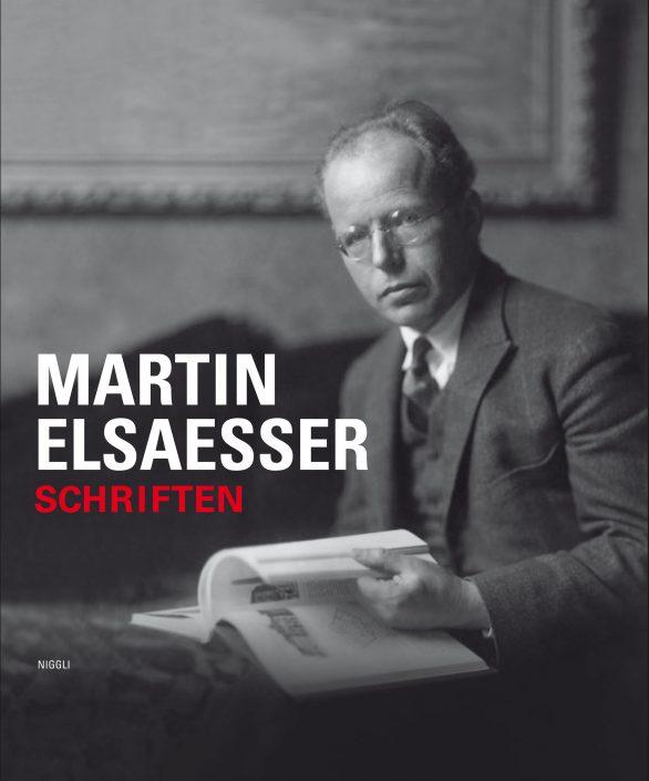 Martin Elsaesser Edition ausgewählter Schriften von Martin Elsaesser